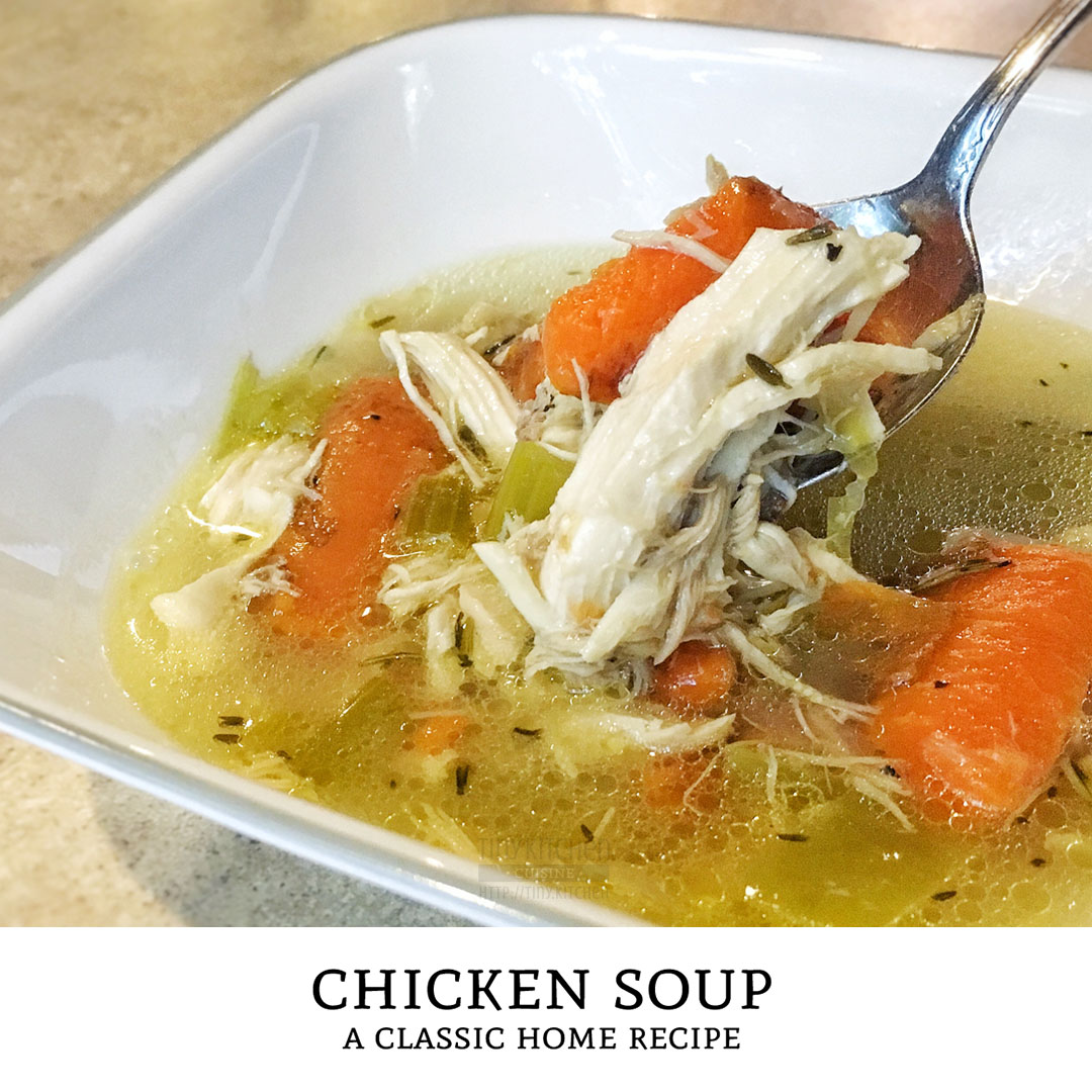 This chicken soup recipe is the granddaddy of all soup recipes! Grab a bowl of this delicious soup straight from the pot or add noodles for a homemade chicken noodle soup. | Tiny Kitchen Cuisine | http://tiny.kitchen